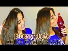 RECONSTRUÇÃO ÁCIDA COM VINAGRE MEGA POTENTE | Acabe com cabelo ressecado, poroso e elástico - YouTube
