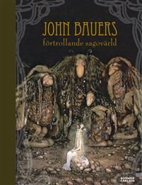 John Bauers förtrollande sagovärld