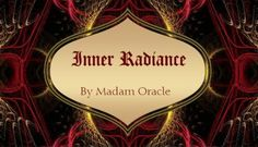 """Inner Radiance"" by Madam Oracle 