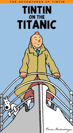 Tintin on the Titanic // King of the world by on deviantART Titanic, Best Books List, Good Books, Caricatures, Album Tintin, Comic Art, Comic Books, Gravure Illustration, King Of The World