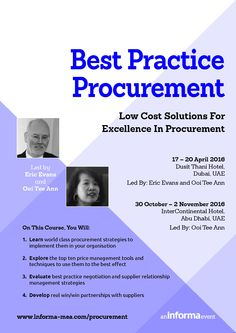 Informa ME Supply Chain Management Training: Best Practice Procurement - This course will provide delegates with low cost solutions for excellence in procurement. Delegates will be able to implement world class procurement strategies into their organisations whilst mastering price management techniques, and using best practice negotiation and supplier relationship management strategies.  17 – 20 April 2016 • Dusit Thani Hotel, Dubai, UAE