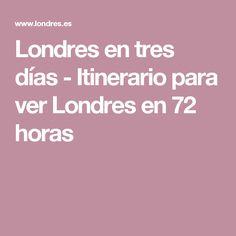 Londres en tres días - Itinerario para ver Londres en 72 horas