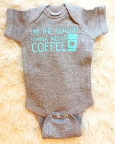 I'm The Reason Mama Needs Coffee Onesie // Gray & Aquamarine