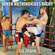 When nothing goes right, go train.