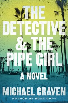The Detective & The Pipe Girl By: Michael Carven (BA '92) https://www.harpercollins.com/books/9780062305596