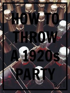 How To Throw an awesome 1920s Party including the decor, activities, and tips and tricks to make it awesome by The Good Groupie via Chrystina Noel.                                                                                                                                                                                 More