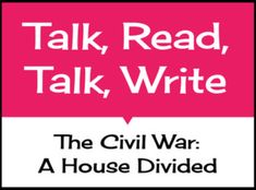 Talk, Read, Talk, Write Lesson - The Civil War: A House Divided Civil War Activities, House Divided, Mystery Of History, Character Education, Teaching Strategies, Guided Reading, Health Education, Social Studies, Civilization