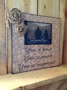 Neutral Floral Picture Frame..'You is Kind' quote from 'The Help' (5x7 opening with glass) - Handmade burlap flowers w distressed edges by ImpressionsByMisty, $35.00 -ETSY
