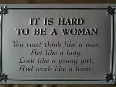 It's hard to be a woman.I think this is meant to be funny, whether it is or not, it sure is the truth! Life Quotes Love, Inspiring Quotes About Life, Woman Quotes, Great Quotes, Quotes To Live By, Me Quotes, Funny Quotes, Inspirational Quotes, Uplifting Quotes