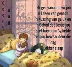 Evening Greetings, Goeie Nag, Good Night Wishes, Afrikaans, Sweet Dreams, Good Morning, Inspiration, Good Day, Biblical Inspiration
