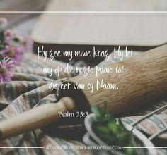 Psalm 23 3, Psalms, Armor Of God, Afrikaans, Dear God, Christian Inspiration, Motivational Quotes, Bible, Faith