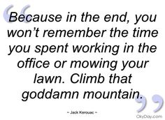 Because in the end - Jack Kerouac - Quotes and sayings