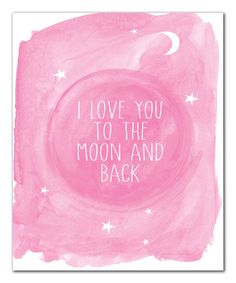 Look at this #zulilyfind! Pink Watercolor 'Love You to the Moon and Back' Print #zulilyfinds