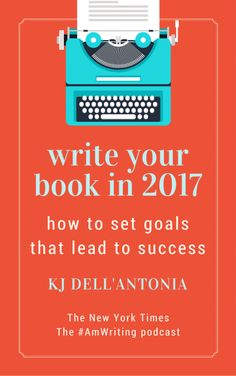 Write Your Book in 2017: How to Set Goals That Lead to Success