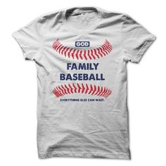 God, Family then Baseball - Everything else can wait T-Shirt Hoodie Sweatshirts oou. Check price ==► http://graphictshirts.xyz/?p=48787