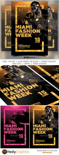 Fashion Week Flyer PSD 4x6 Size   Print Bleeds CMYK Print Ready 300 DPI Layered PSD Very Well Organized Super Easy to Edit Used Free Font List All Text Layers are Editable Note: Model image not included Fonts: Lato ¨C http://www.1001freefonts.com/lato-fonts.html Thank you¡ and please do