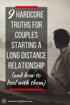Hardcore honesty about starting long distance relationships.