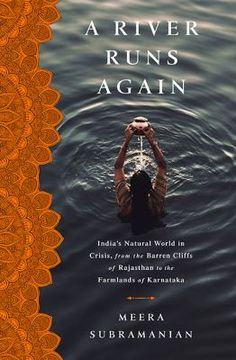 A river runs again : India's natural world in crisis, from the barren cliffs of Rajasthan to the farmlands of Karnataka