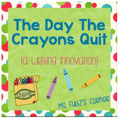 Ms. Fultz's Corner: The Day The Crayons Quit Writing Freebie