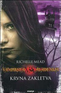 Richelle Mead Vampirska Akademija 4 Krvna Zakletva Knjiga PDF Download - Besplatne Knjige