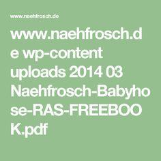 www.naehfrosch.de wp-content uploads 2014 03 Naehfrosch-Babyhose-RAS-FREEBOOK.pdf