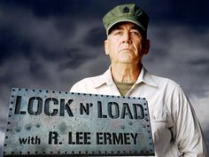 Lock N' Load with R. Lee Ermey.