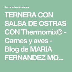 TERNERA CON SALSA DE OSTRAS CON Thermomix® - Carnes y aves - Blog de MARIA FERNANDEZ MOLINA de Thermomix® Alicante