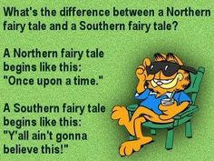 The difference between a Northern & Southern fairy tale, by Garfield. Southern Humor, Southern Sayings, Southern Pride, Southern Charm, Southern Belle, Southern Living, Texas Pride, Southern Baby, Southern Accents