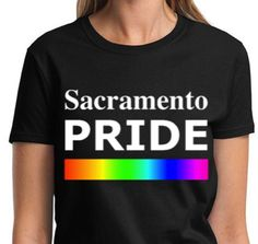 $19.99 - SACRAMENTO PRIDE (WOMEN) T-shirts (For Sale On Etsy @ ALLGayTees) - COMING SOON! Available November 2015 - Order B4 Black Friday & Cyber Monday (SHOP Thanksgiving & Christmas Holidays) $19.99 - -> @ ALLGayTees on Etsy | World's Hottest LGBT & Pride Shirts Online | https://www.etsy.com/shop/ALLGayTees