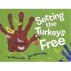 Setting the Turkeys Free by W. Nikola-Lisa. ER NIK.