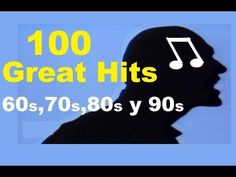 100 Great hits 60s 70s 80s 90s. Grandes éxitos. - YouTube