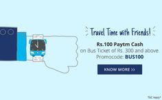 For 100/-(60% Off) Get Rs 100 cash back on bus booking of Rs 300 At Paytm.
