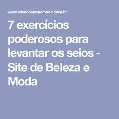 7 exercícios poderosos para levantar os seios - Site de Beleza e Moda
