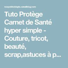 Tuto Protège Carnet de Santé hyper simple - Couture, tricot, beauté, scrap,astuces à partager
