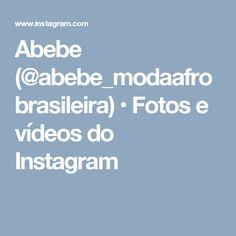 Abebe (@abebe_modaafrobrasileira) • Fotos e vídeos do Instagram