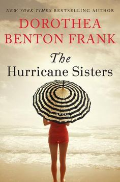 10 Books to Read Lying on the Beach... Or If You Wish You Were | XOXO After Dark    I loved Dorothea Benton Frank's The Hurricane Sisters