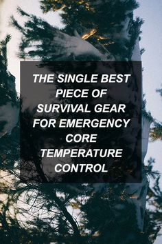 The Single Best Piece of Survival Gear for Emergency Core Temperature Control | Survival Shelf | Survival & Preparedness Links