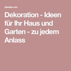 Dekoration - Ideen für Ihr Haus und Garten - zu jedem Anlass