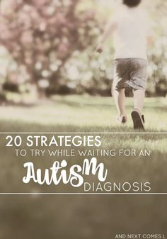 Have you been thinking of getting your child assessed for autism? Here are 20 practical strategies that you can try while waiting to get your child diagnosed with autism. Great tips for parents from And Next Comes L