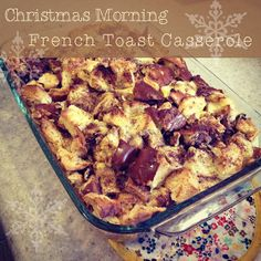 Sweet Green Tangerine: Christmas Morning French Toast Casserole