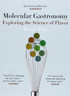 Molecular Gastronomy: Exploring the Science of Flavor (Arts and Traditions of the Table: Perspectives on Culinary History) by Hervé This http://www.amazon.com/dp/0231133138/ref=cm_sw_r_pi_dp_8xdlub1AQ258B