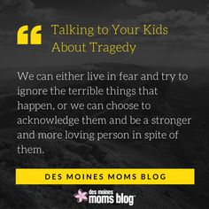 Talking to Your Kids About Tragedy | Des Moines Moms Blog