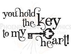 Key to Your Heart Quotes | Add it to your favorites to revisit it later.
