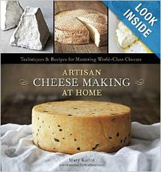 Artisan Cheese Making at Home: Techniques & Recipes for Mastering World-Class Cheeses: Mary Karlin, Ed Anderson: 9781607740087: Amazon.com: ...