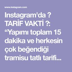 """Instagram'da 🍀 TARİF VAKTİ 🍀: """"Yapımı toplam 15 dakika ve herkesin çok beğendiği tramisu tatlı tarifimi sizinle paylaşmak istedim . Deneyin pişman olmazsınız🙈🙈🙈…"""" Boarding Pass, Instagram"""