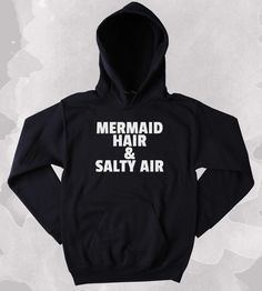 Mermaid Hoodie Mermaid Hair And Salty Air Slogan Surf Ocean Beach Life Guard Clothing Tumblr Sweatshirt SIZE GUIDE UNI-SEX HOODIES: Across Chest from Armpit to Armpit - Length from Collar to Bottom He