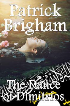 "THE BALKAN BLOG : ""THE DANCE OF DIMITRIOS"" - by Patrick Brigham"