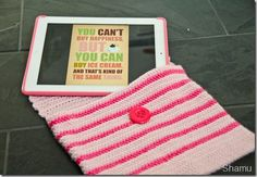 Crochet iPad Cover, made by me.  Pink and girlie, fun and smart.
