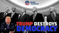 Trump Destroys Democracy