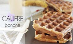Gaufre à la banane (sans sucre, ni beurre). Healthy Breakfast Recipes, Healthy Cooking, Dessert Healthy, My Favorite Food, Favorite Recipes, Fruit Diet, Good Food, Yummy Food, Cooking Time